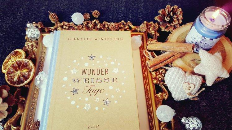 Wunder weisse Tage//Jeanette Winterson//Wunderraum
